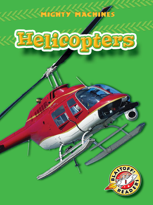 Title details for Helicopters by Mary Lindeen - Available