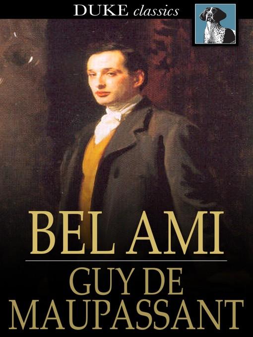 Title details for Bel Ami by Guy de Maupassant - Wait list