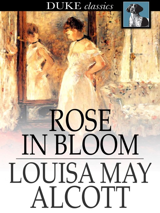 Title details for Rose in Bloom by Louisa May Alcott - Wait list