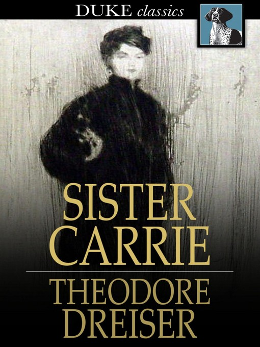 Title details for Sister Carrie by Theodore Dreiser - Wait list