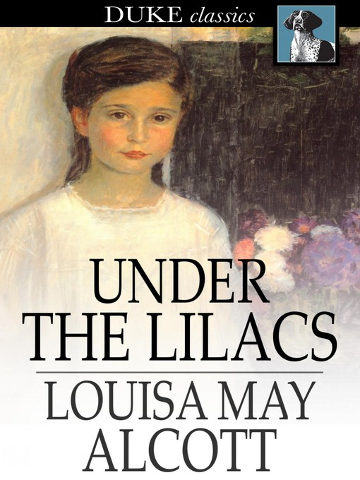 Title details for Under the Lilacs by Louisa May Alcott - Wait list
