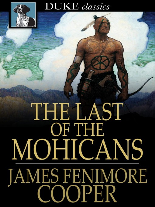 Title details for The Last of the Mohicans: A Narrative of 1757 by James Fenimore Cooper - Available