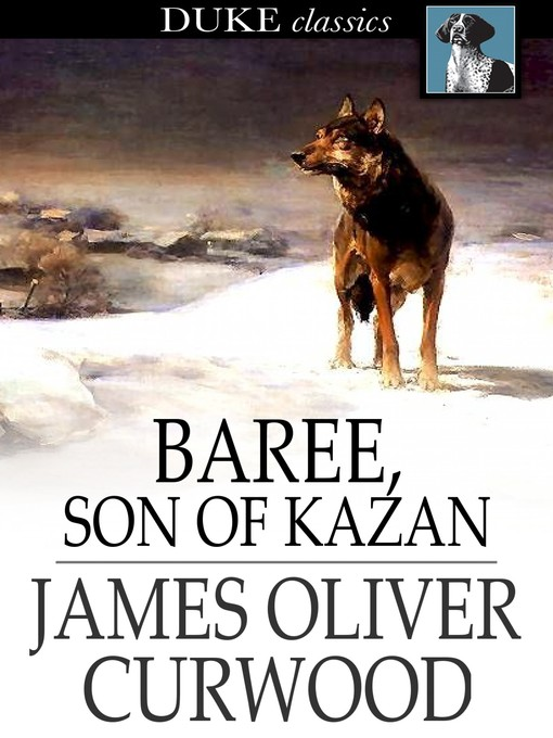 Title details for Baree, Son of Kazan by James Oliver Curwood - Wait list