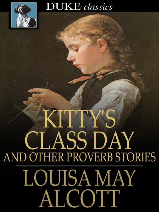 Title details for Kitty's Class Day by Louisa May Alcott - Wait list