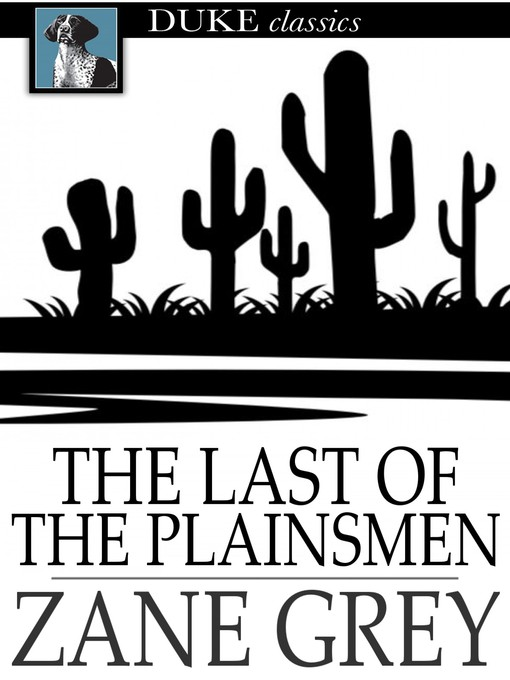 Title details for The Last of the Plainsmen by Zane Grey - Wait list