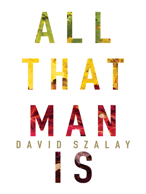 Title details for All That Man Is by David Szalay - Wait list