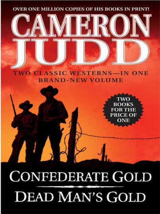 Title details for Confederate Gold / Dead Man's Gold by Cameron Judd - Wait list