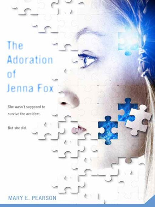 Title details for The Adoration of Jenna Fox by Mary E. Pearson - Wait list