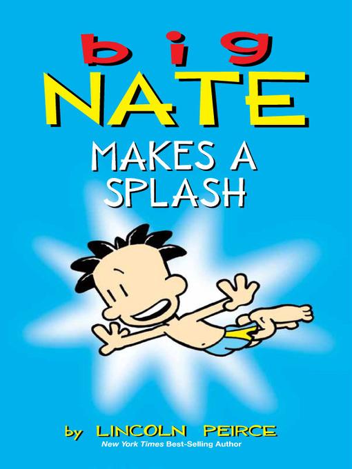 Title details for Big Nate Makes a Splash by Lincoln Peirce - Wait list