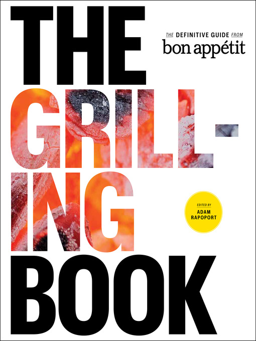 Title details for The Grilling Book by Adam Rapoport - Available