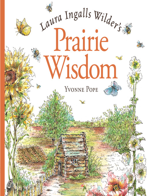 Title details for Laura Ingalls Wilder's Prairie Wisdom by Yvonne Pope - Available