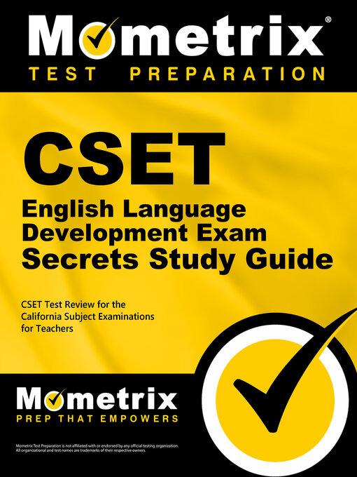 Title details for CSET English Language Development Exam Secrets Study Guide by CSET Exam Secrets Test Prep Staff - Available