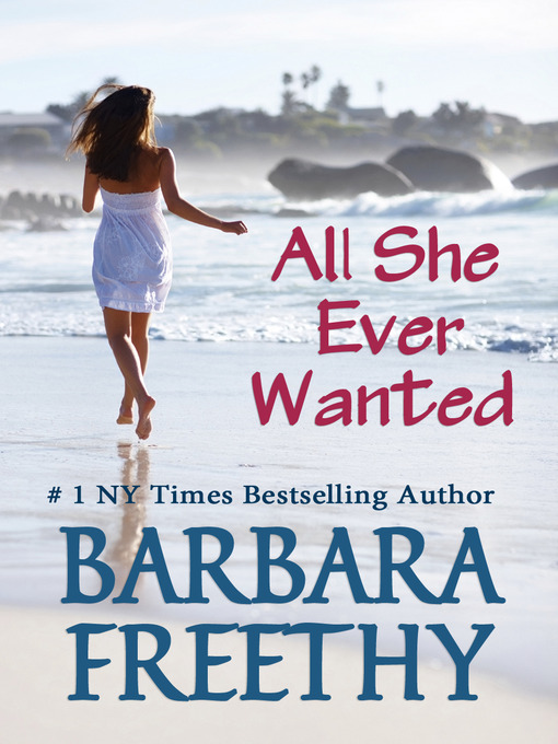 Title details for All She Ever Wanted by Barbara Freethy - Available