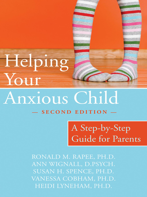 Title details for Helping Your Anxious Child by Ronald Rapee - Available