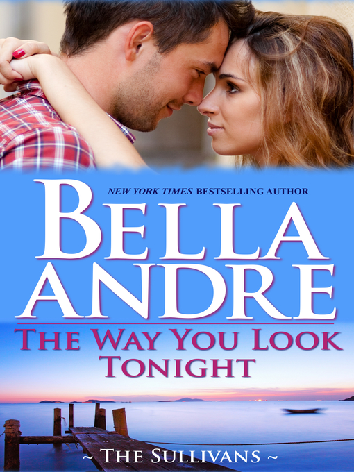 Title details for The Way You Look Tonight by Bella Andre - Available