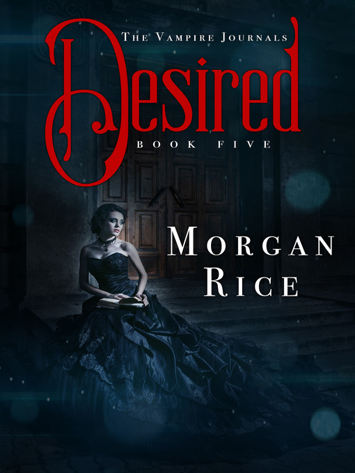 Title details for Desired by Morgan Rice - Available