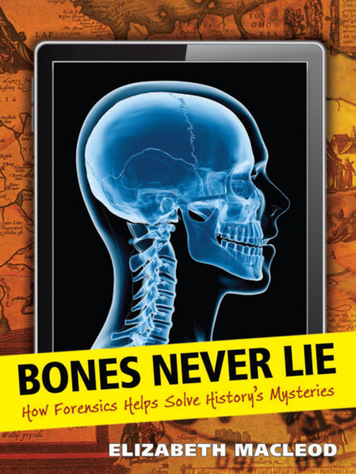 Title details for Bones Never Lie by Elizabeth MacLeod - Available