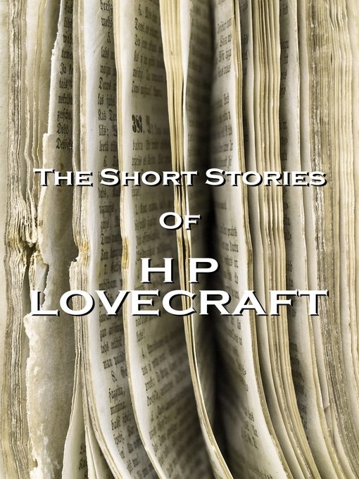 Title details for The Short Stories of HP Lovecraft, Volume 1 by H. P. Lovecraft - Available