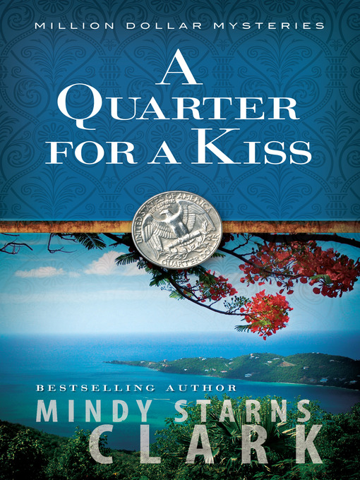 Title details for A Quarter for a Kiss by Mindy Starns Clark - Available