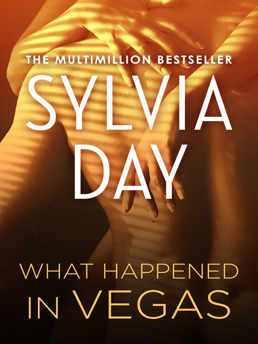 Title details for What Happened in Vegas by Sylvia Day - Wait list