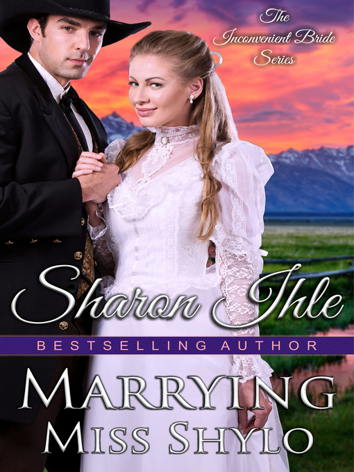Title details for Marrying Miss Shylo by Sharon Ihle - Available