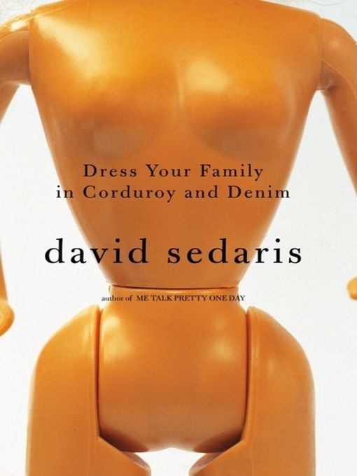 Title details for Dress Your Family in Corduroy and Denim by David Sedaris - Available