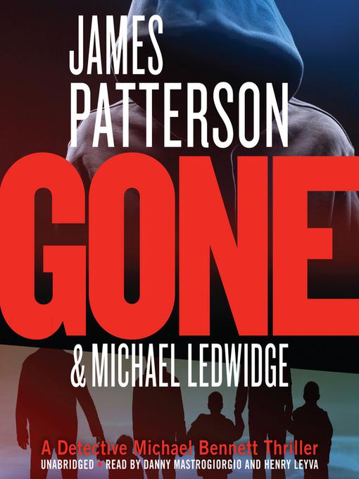 Title details for Gone by James Patterson - Wait list