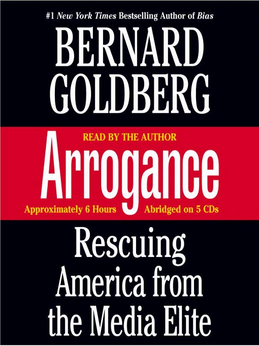 Title details for Arrogance by Bernard Goldberg - Available
