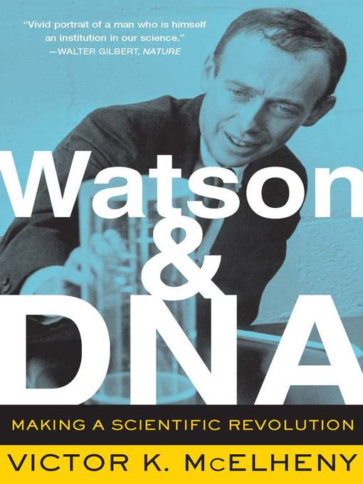 Title details for Watson and DNA by Victor K. McElheny - Available