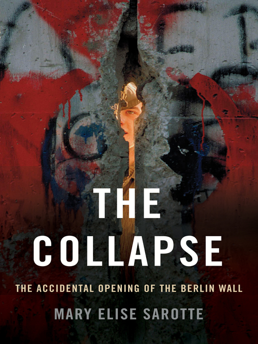 Title details for The Collapse by Mary Elise Sarotte - Wait list