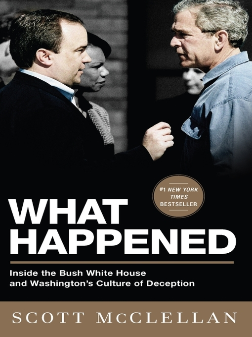 Title details for What Happened by Scott McClellan - Available