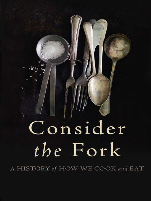 Title details for Consider the Fork by Bee Wilson - Available