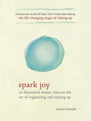 Spark Joy by Marie Kondo.                                              AVAILABLE eBook.