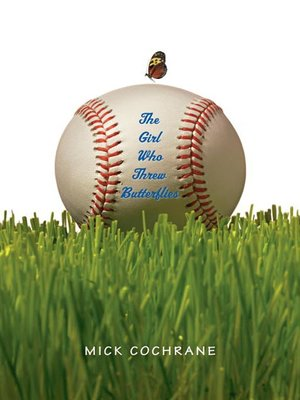 The Girl Who Threw Butterflies by Mick Cochrane.                                              AVAILABLE eBook.