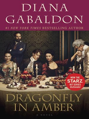 Dragonfly in Amber by Diana Gabaldon.                                              AVAILABLE eBook.