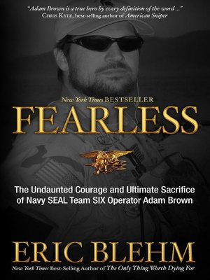 Fearless by Eric Blehm.                                              AVAILABLE eBook.