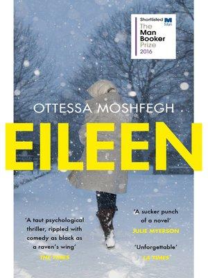 Eileen by Ottessa Moshfegh.                                              AVAILABLE eBook.