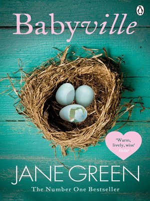 Babyville by Jane Green.                                              AVAILABLE eBook.
