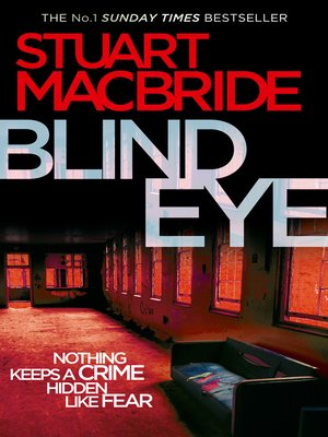 Blind Eye by Stuart MacBride.                                              AVAILABLE eBook.