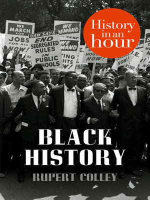 Black History in an Hour by Rupert Colley.                                              WAIT LIST eBook.