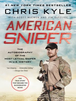 American Sniper by Chris Kyle.                                              AVAILABLE eBook.