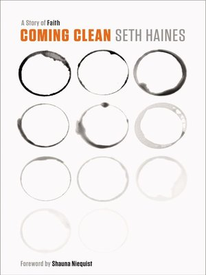 Coming Clean by Seth Haines.                                              AVAILABLE eBook.