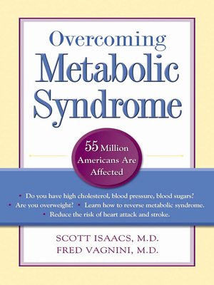 Overcoming Metabolic Syndrome by Scott Isaacs.                                              AVAILABLE eBook.