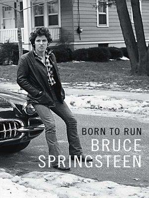 Born to Run by Bruce Springsteen.                                              WAIT LIST eBook.