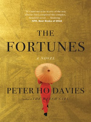The Fortunes by Peter Ho Davies.                                              AVAILABLE eBook.