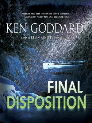 Final Disposition by Ken Goddard.                                              AVAILABLE Audiobook.