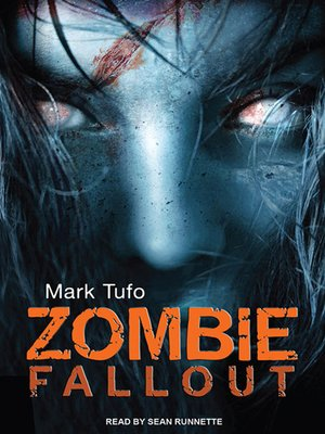 Zombie Fallout by Mark Tufo.                                              AVAILABLE Audiobook.