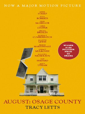 August by Tracy Letts.                                              AVAILABLE eBook.