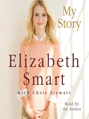 My Story by Elizabeth Smart.                                              AVAILABLE Audiobook.