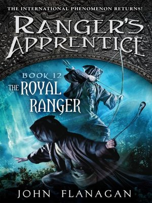 The Royal Ranger by John A. Flanagan.                                              AVAILABLE Audiobook.
